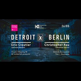 Imprezy: Detroit - Berlin | Eric Cloutier + Christopher Rau