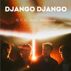 Pop / Rock: Django Django | Warszawa