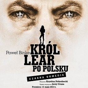 Teatry: Król Lear po polsku