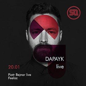 Imprezy: DAPAYK live + PIOTR BEJNAR live!