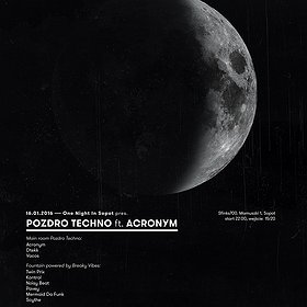 Events: One night in Sopot pres. Pozdro Techno feat. Acronym