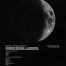 Imprezy: One night in Sopot pres. Pozdro Techno feat. Acronym