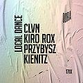 Muzyka klubowa: Local Dance: Przybysz x Kiro Rox x CLVN x Kienitz, Szczecin