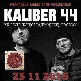 Koncerty: KALIBER 44 – KONCERT KSIĘGA TAJEMNICZA PROLOG XX LECIE