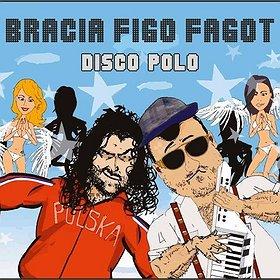 Koncerty: Bracia Figo Fagot DISCO POLO & Największe Ostatki w Trójmieście