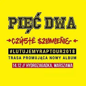 """Koncerty: PIĘĆ DWA - koncert premierowy """"Czyste szumienie"""""""
