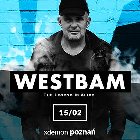 Muzyka klubowa: Westbam - The Legend Is Alive / X-Demon Poznań