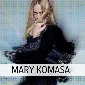 Koncerty: MARY KOMASA