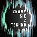 Muzyka klubowa: Znamy się z Techno 3.0, Warszawa