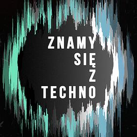 Muzyka klubowa: Znamy się z Techno 3.0