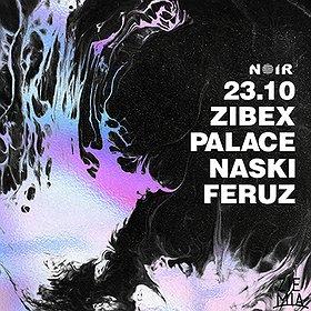 Muzyka klubowa: NOIR: Zibex / Palace / Naski / Feruz   WYDARZENIE ODWOŁANE