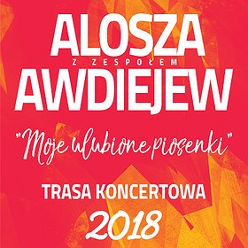 Koncerty: Alosza Awdiejew z Zespołem. Moje ulubione piosenki