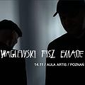Pop / Rock: Waglewski Fisz Emade – promocja nowej płyty | Poznań, Poznań