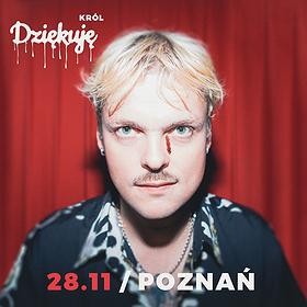 Koncerty: Król | Poznań