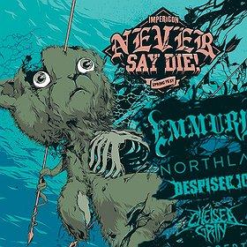Koncerty: Never Say Die!- Emmure, Northlane, Despised Icon, Chelsea Grin, Hundreth, Hellions, Kraków