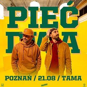 Hip Hop / Reggae: PIĘĆ DWA | Dziedziniec Tama | Poznań - koncert odwołany