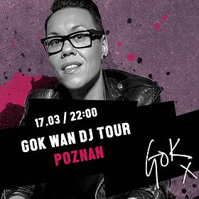 Imprezy: GokWan DJ Tour w Poznaniu
