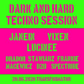 Muzyka klubowa: DARK and HARDTECHNO session: JANEIN / LUCINEE / VIXEN