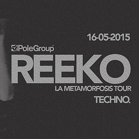 "Imprezy: TECHNO. - REEKO (PoleGroup - Barcelona) ""La Metamorfosis"" Tour"