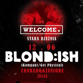 Imprezy: Welcome #6 pres. BLOND:ISH