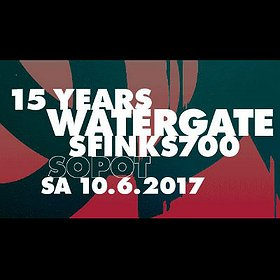Events: 15 Years Watergate - Sopot | Sfinks700