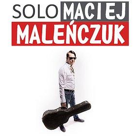 Koncerty: Maciej Maleńczuk SOLO