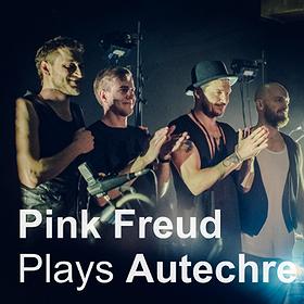 Koncerty: Pink Freud plays Autechre
