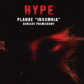 """Koncerty: HYPE pres. PlanBe """"Insomnia"""""""