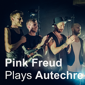Koncerty: Pink Freud plays Autechre