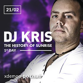 Clubbing: DJ KRIS - The History Of Sunrise 1st Day// X-Demon Poznań