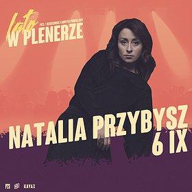 Pop / Rock: NATALIA PRZYBYSZ | P23, Dziedziniec Fabryki Porcelany | Katowice
