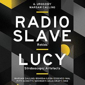 Imprezy: RADIO SLAVE x LUCY: 6. urodziny Warsaw Calling