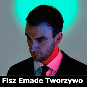 Koncerty: Fisz Emade Tworzywo