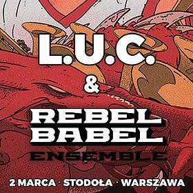 Koncerty: L.U.C & Rebel Babel Ensemble - poetyka rapu z siłą orkiestry dętej
