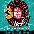 Pop / Rock: Raz Dwa Trzy - 30 lat jak jeden koncert / Łódź, Łódź