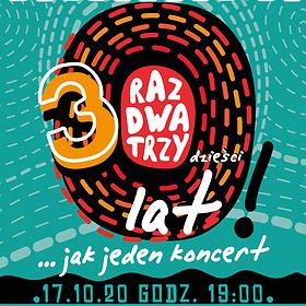 Pop / Rock: Raz Dwa Trzy - 30 lat jak jeden koncert / Łódź