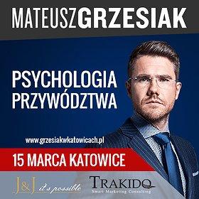 : MATEUSZ GRZESIAK PSYCHOLOGIA PRZYWÓDZTWA XXII WIEKU