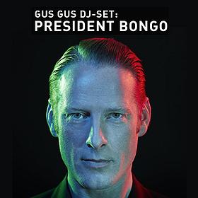 Imprezy: PRESIDENT BONGO dj set (GUS GUS, KOMPAKT)