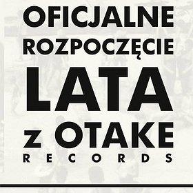Imprezy: OFICJALNE ROZPOCZĘCIE LATA Z OTAKE RECORDS
