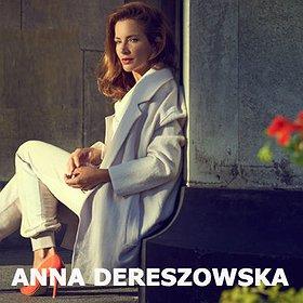 Koncerty: Anna Dereszowska - Instrukcja obsługi kobiety