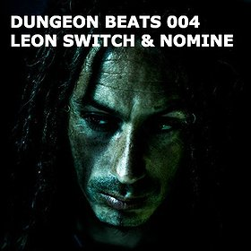 Imprezy: DUNGEON BEATS 004 feat. LEON SWITCH [UK] & NOMINE [UK]