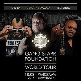 Koncerty:  Gang Starr Foundation - Jeru The Damaja / Afu-Ra / Big Shug