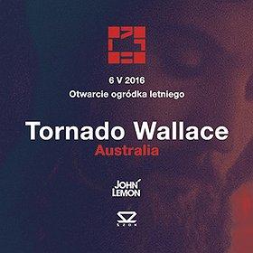 Imprezy: Otwarcie ogródka letniego // Tornado Wallace (Australia)