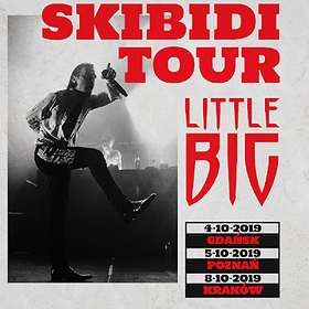 """Koncerty: LITTLE BIG """"Skibidi Tour"""" - Gdańsk"""
