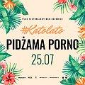 Koncerty: Katolato: Pidżama Porno, Katowice