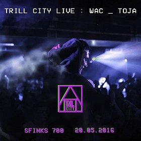 Imprezy: Trill City LIVE: Wac Toja - KONCERT PRZEŁOŻONY
