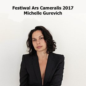 Koncerty: Festiwal Ars Cameralis 2017 - Michelle Gurevich