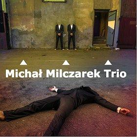 Koncerty: Michał Milczarek Trio