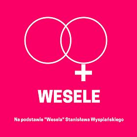 Teatry: Wesele - premiera widowiska (godzina 16:00)