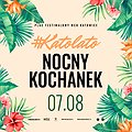 Koncerty: Katolato: Nocny Kochanek, Katowice